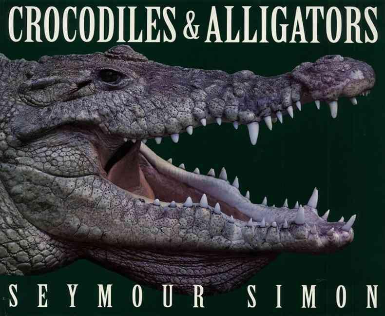Crocodiles & Alligators By Simon, Seymour