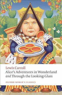 Alice's Adventures in Wonderland and Through the Looking-Glass and What Alice Found There By Carroll, Lewis
