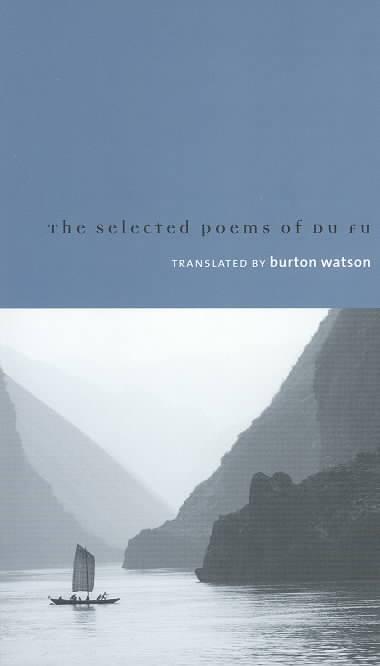 The Selected Poems of Du Fu By Du, Fu/ Watson, Burton
