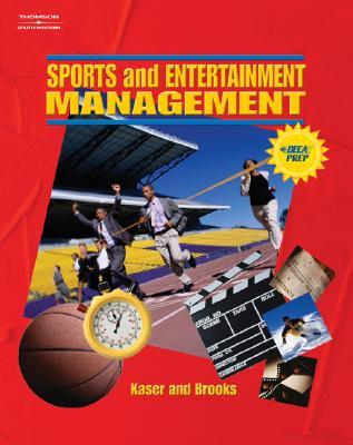 Sports and Entertainment Management By Kaser, Ken/ Brooks, John
