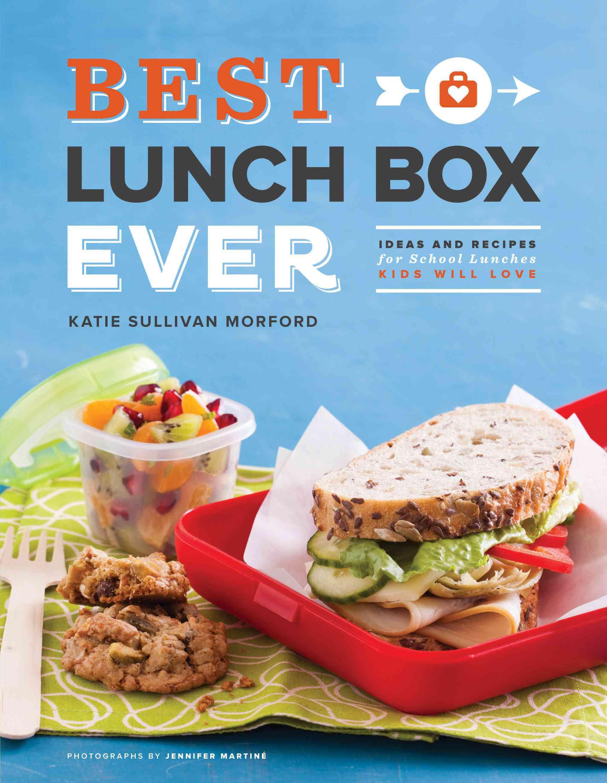 Best Lunch Box Ever By Morford, Katie Sullivan